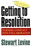 Getting to Resolution, Stewart Levine, 1576751155