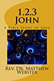 1,2,3 John: A Bible Study of Love (Volume 2)