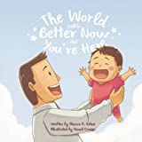 img - for The World Will be Better Now that You're Here book / textbook / text book