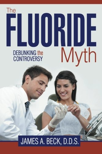 The Fluoride Myth: Debunking the Controversy