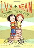 Ivy + Bean Bound to Be Bad, Annie Barrows, 0811868575