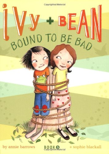 Five Bean - Bound to Be Bad (Ivy and Bean, Book 5)