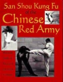 San Shou Kung Fu Of The Chinese Red Army: Practical Skills And Theory Of Unarmed Combat by Mizhou Hui (1996-07-03)