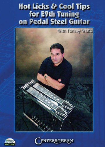 Hot Licks & Cool Tips for E9th Tuning on Pedal Steel Guitar - DVD