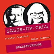 Selbstführung (Sales-up-Call) | Stephan Heinrich, Beate Hofmann