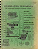 Orientation to Cinema - The Complete Guide to Career Planning Vol. I 9780918260024