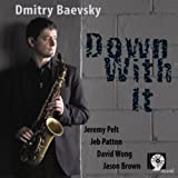 Down With It by Dmitry Baevsky (2010-09-21)