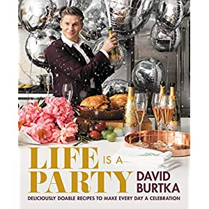 Life Is a Party: Deliciously Doable Recipes to Make Every Day a Celebration 5