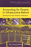 img - for Accounting for Poverty in Infrastructure Reform: Learning from Latin America's Experience (WBI Development Studies) book / textbook / text book