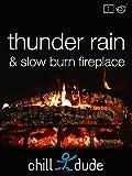 Thunder Rain & Slow Burn Fireplace
