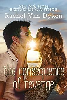 The Consequence of Revenge by [Van Dyken, Rachel]