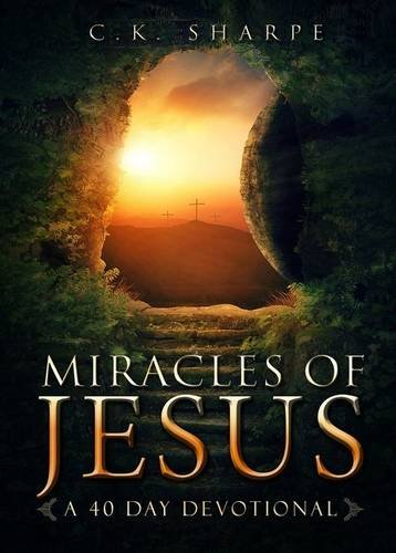 Miracles of Jesus: A 40-Day Devotional -