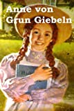 Anne von Grun Giebeln: Anne of Green Gables (German edition)