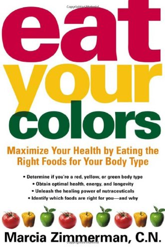 Download Eat Your Colors: Maximize Your Health by Eating the Right Foods for Your Body Type pdf epub