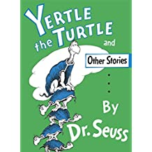 Yertle the Turtle and Other Stories (Classic Seuss)