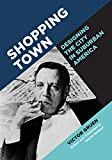 #8: Shopping Town: Designing the City in Suburban America