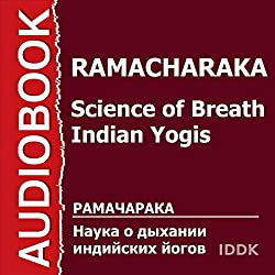 Science of Breath - Indian Yogis [Russian Edition]