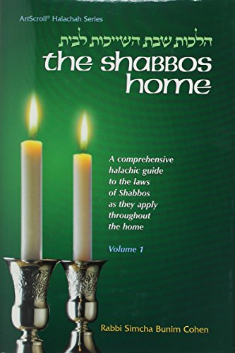 Shabbos Home A Comprehensive Halachic Guide To (Shabbos Home)