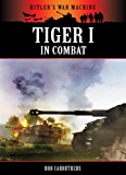 Tiger I in Combat (Hitler's War Machine)