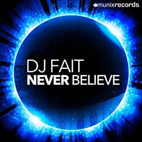 DJ Fait-Never Believe