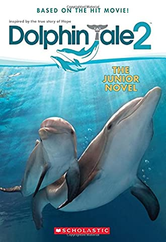 Dolphin Tale 2: The Junior Novel (Junior Scholastic)
