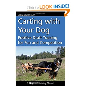 Carting with Your Dog: Positive Draft Training for Fun and Competition (Dogwise Training Manual) Laura Waldbaum