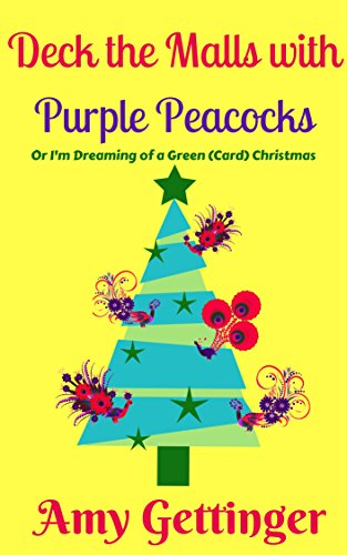 Aracely is dreaming of a green (card) Christmas…  Deck The Malls With Purple Peacocks (Alice Chronicles Book 2) by Amy Gettinger
