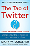 The Tao of Twitter, Revised and Expanded New Edition: Changing Your Life and Business 140 Characters at a Time