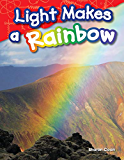 Light Makes a Rainbow (Science Readers: Content and Literacy)