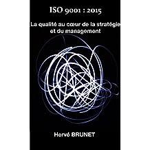 ISO 9001 : 2015 La qualité au cœur de la stratégie et du management (French Edition)