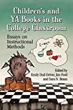 img - for Children's and Ya Books in the College Classroom: Essays on Instructional Methods book / textbook / text book