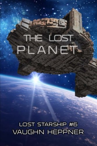 The Lost Planet (Lost Starship Series) (Volume 6) [Vaughn Heppner] (Tapa Blanda)