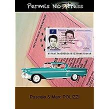 Permis no-stress, dépasser le stress et l'angoisse pour réussir l'examen du permis de conduire en restant performant avec la médiation corporelle: des ... son permis de conduire (French Edition)