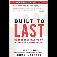 Built to Last: Successful Habits of Visionary Companies (Harper Business Essentials)