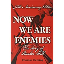 Now We Are Enemies: The Story of Bunker Hill