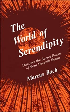 The World of Serendipity by Marcus Bach (1980-11-30)