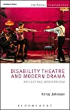 img - for Disability Theatre and Modern Drama: Recasting Modernism (Critical Companions) book / textbook / text book