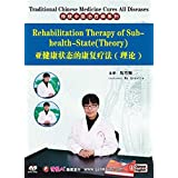 Traditional Chinese Medicine Cures All Diseases - Rehabilitation Therapy of Subhealth State ( Theory ) by Ma Qiaolin DVD