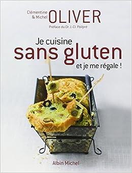 Je Cuisine Sans Gluten Et Je Me Régale Amazonca Clémentine - Je cuisine sans gluten