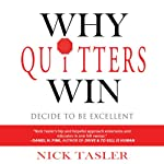 Why Quitters Win | Nick Tasler