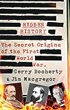 Hidden History: The Secret Origins of the First World War