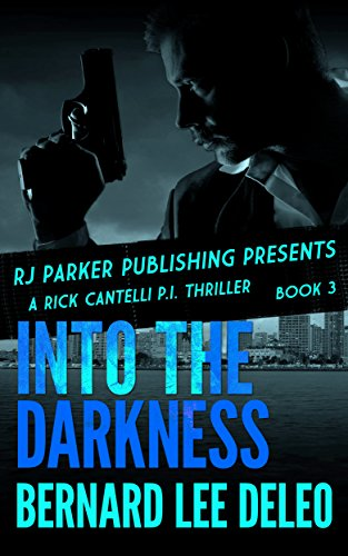 Retribution gets served cold in this no holds barred thriller. Bernard Lee DeLeo's  Into the Darkness: Rick Cantelli, P.I. (Book 3)