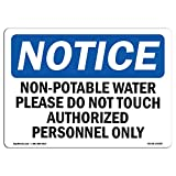 OSHA Notice Sign - Non-Potable Water Please Do Not Touch Authorized | Choose from: Aluminum, Rigid Plastic Or Vinyl Label Decal | Protect Your Business, Work Site, Warehouse & Shop | Made in The USA