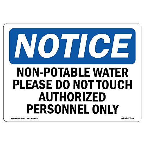 OSHA Notice Sign - Non-Potable Water Please Do Not Touch Authorized | Choose from: Aluminum, Rigid Plastic Or Vinyl Label Decal | Protect Your Business, Work Site, Warehouse & Shop |  Made in The USA by SignMission