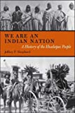 We are an Indian Nation: A History of the Hualapai People (First Peoples: New Directions in Indigenous Studies)