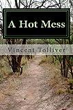 A Hot Mess, Vincent Tolliver, 1494376156