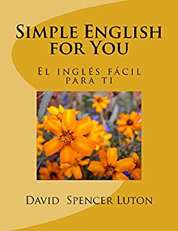 Simple English for You: el inglés fácil para ti (Spanish Edition) by [
