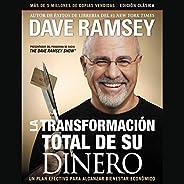 La transformación total de su dinero: Edición clásica [The Total Makeover of Your Money: Classic Edition]: Un