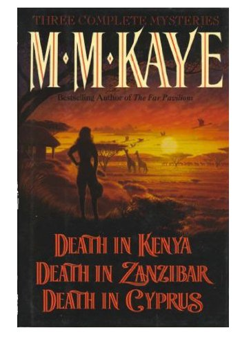 Three Complete Novels Death in Kenya, Death in Zanzabar, Death in Cyprus