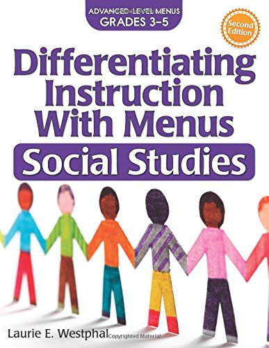Differentiating Instruction With Menus: Social Studies (Grades 3-5) (2nd Ed.)